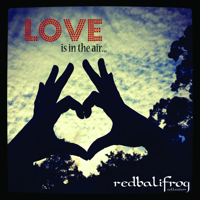 *redbalifrog* Love is in the Air